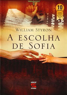 """A Escolha de Sofia"""" e a farpa de gelo no coração do escritor ..."""